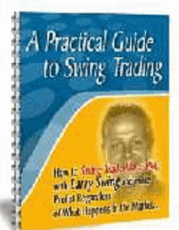 guide to swinging a practical guide to swing trading by larry swing free