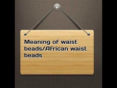 waist color meaning meaning of waistbeads waist waist