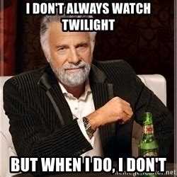 I Don T Always Meme Generator - the most interesting man in the world meme generator