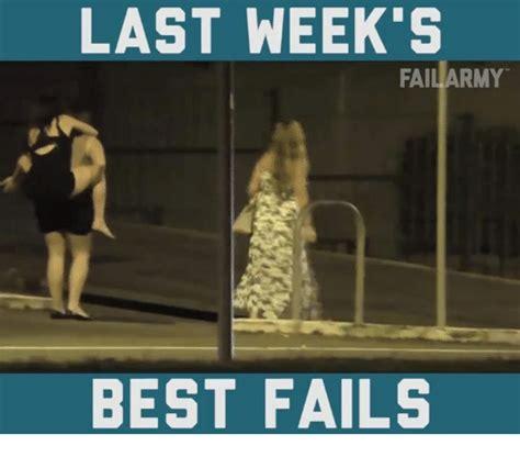 best fail last week s fail army best fails meme on sizzle