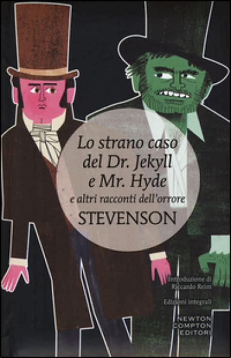 lo strano caso di dr jekyll e mr hyde lo strano caso dr jekyll e mr hyde e altri racconti