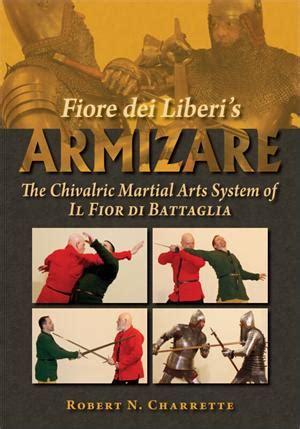fiore dei liberi fiore dei liberi s armizare the chivalric martial arts