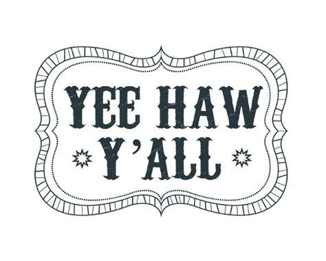 Yee Haw by Yee Haw Word