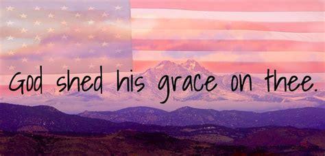 America America God Shed His Grace On Thee by America Prayer Vigil July 4 2017 Prayer