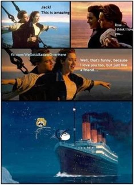Titanic Funny Memes - 1000 images about made my day on pinterest pitch