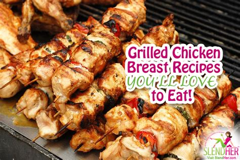 grilled chicken breast recipes you ll love to eat slendher