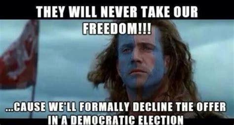 William Wallace Meme - 20 braveheart approved ways to celebrate freeeeedooooom