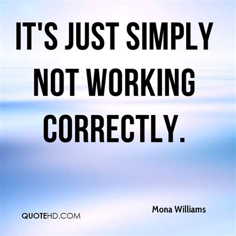 not working mona williams quotes quotehd