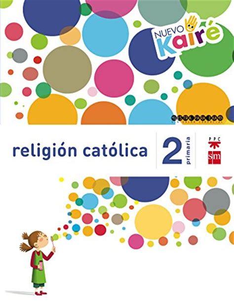 religin catlica 2 primaria 8426398650 libros de religi 243 n libros