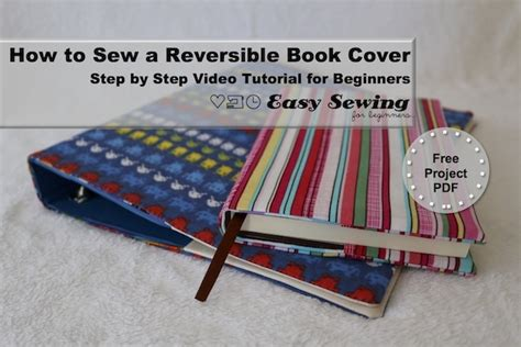 Video How To Sew A Reversible Book Cover Easy Sewing