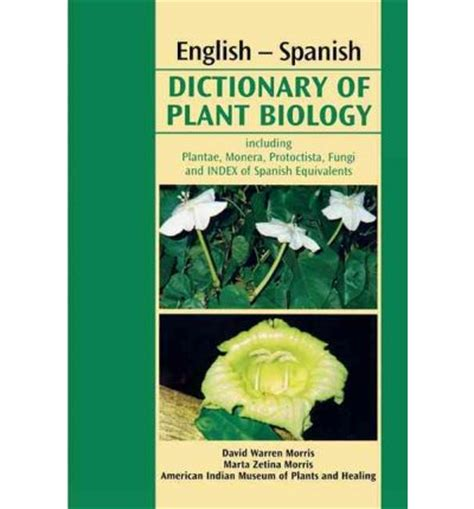 english spanish dictionary of plant biology david w morris 9781898326977
