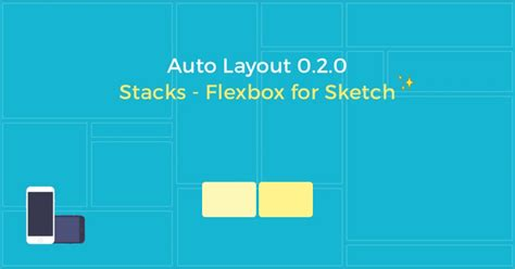 auto layout with animation auto layout introducing stacks flexbox for sketch