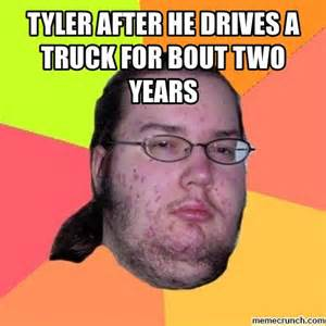 Tyler Meme - tyler after he drives a truck for bout two years