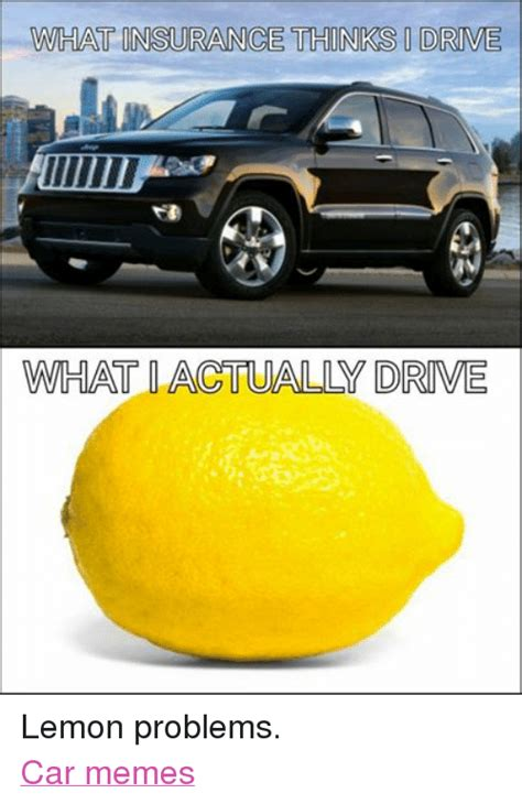 Lemon Memes - what insurance thinks drive what actually drive lemon