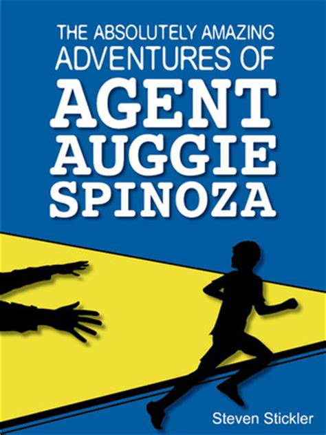 the absolutely amazing adventures of auggie spinoza