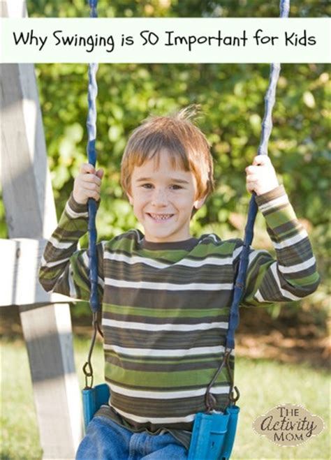 why swing the activity mom why swinging is so important for kids