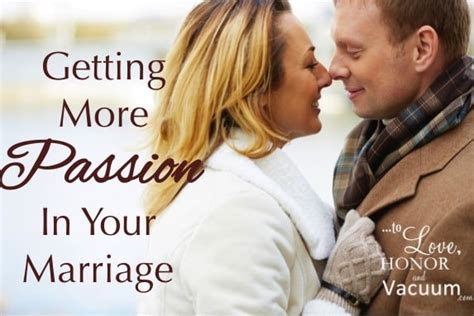 downsizing your home to love honor and vacuum passion in marriage how to get more of it
