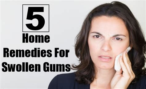 5 effective home remedies for swollen gums top diy