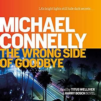 The Wrong Side Of Goodbye 1 the wrong side of goodbye harry bosch book 19 audio co uk michael connelly