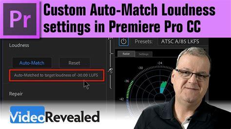 adobe premiere pro youtube settings custom auto match loudness settings in adobe premiere pro