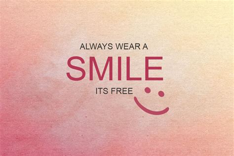 ALWAYS WEAR A SMILE, ITS FREE! | Planet of phrases