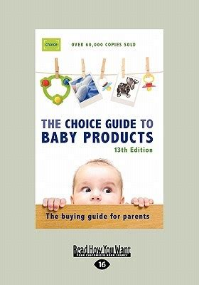 the choice books the choice guide to baby product the buying guide for