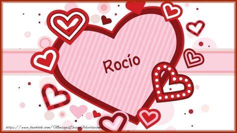 imagenes de i love you con nombres coraz 243 n con nombre roc 237 o felicitaciones de amor para