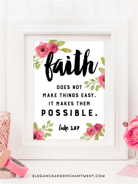 easy printable quotes faith does not make things easy it makes them possible