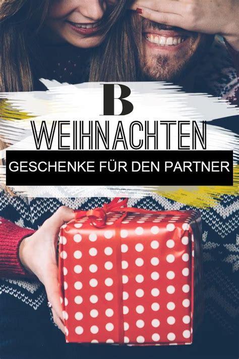 weihnachtsgeschenke partner weihnachtsgeschenke f 252 r den partner die besten ideen der