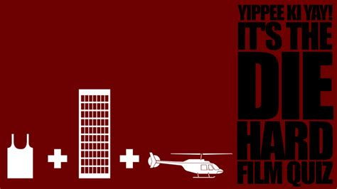 film quiz difficult yippee ki yay it s our die hard film quiz
