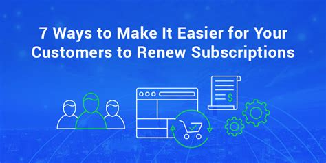 7 Ways To Make Your by 7 Ways To Make Your Customers Renew Subscriptions
