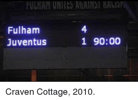 Birmingham Cottaging by Fulham Juventus 1 9000 Craven Cottage 2010 Soccer Meme