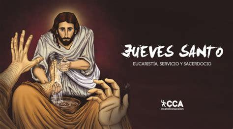 imagenes jueves eucaristico jueves santo la instituci 243 n de la eucarist 237 a del