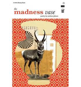 the madness vase andrea gibson 9781935904373