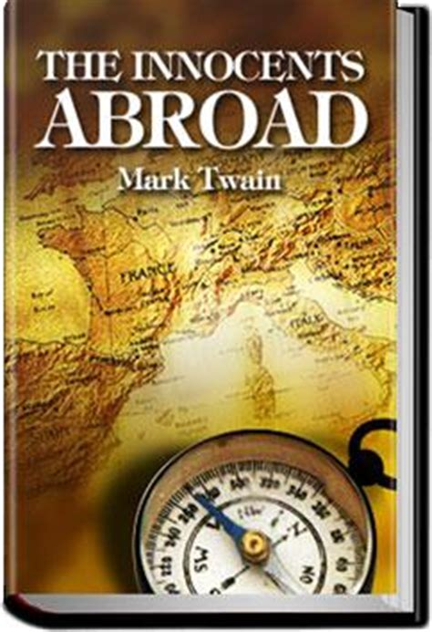 the innocents abroad books the innocents abroad audiobook and ebook