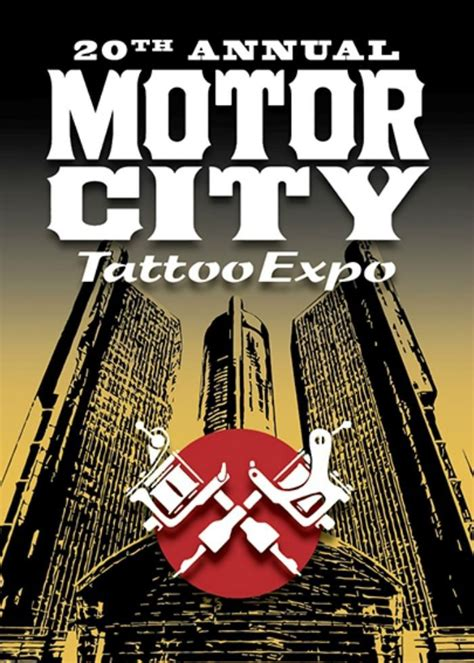motor city tattoo expo 20th annual motor city expo march 6th 8th 2015