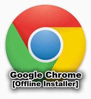 download google chrome full version offline installer google chrome download softwares