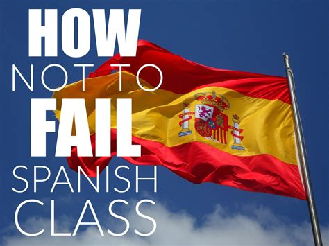 spanish b for the for the love of spanish how not to fail spanish class this year
