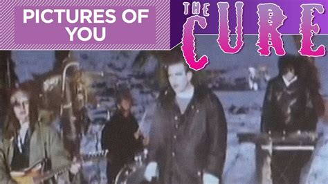 Pictures Of You the cure pictures of you official