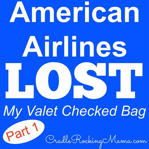 american airlines checked baggage american airlines lost my valet checked bag part 1