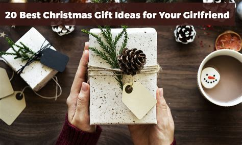 20 best christmas gift ideas for your girlfriend in 2017