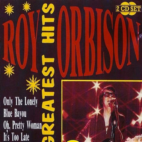 Album Roy roy orbison greatest hits album by roy orbison lyreka