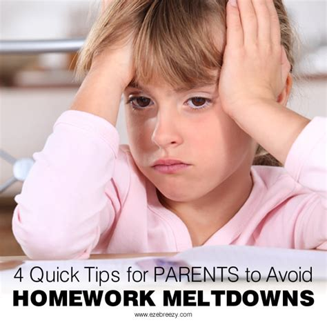 4 quick tips to find 4 quick tips for parents to prevent a homework meltdown