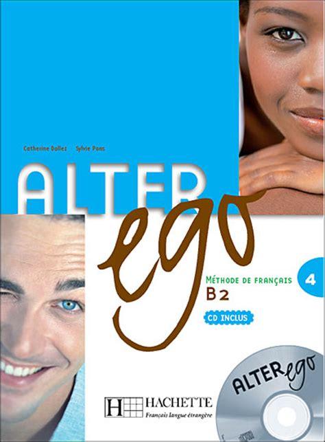 alter ego livre alter ego 4 b2 livre de l 201 l 232 ve cd libro en fnac es