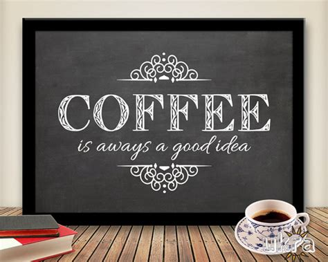printable coffee quotes coffee printable chalkboard quotes quotesgram