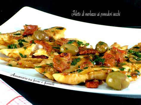 cucinare un filetto come cucinare un filetto di merluzzo con pomodori secchi