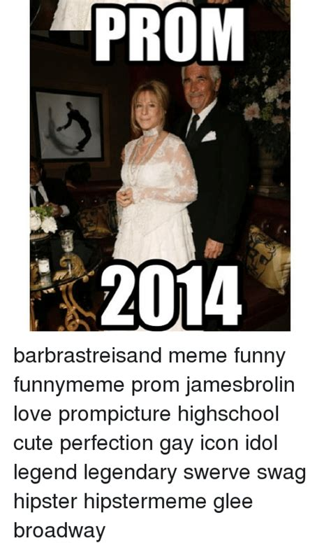 Prom Meme - 25 best memes about barbra streisand cute and memes