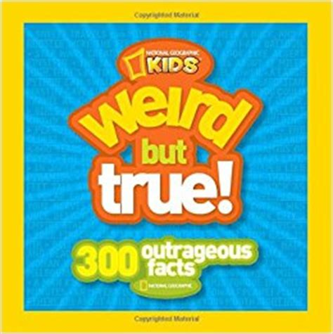 as as true books but true 300 outrageous facts