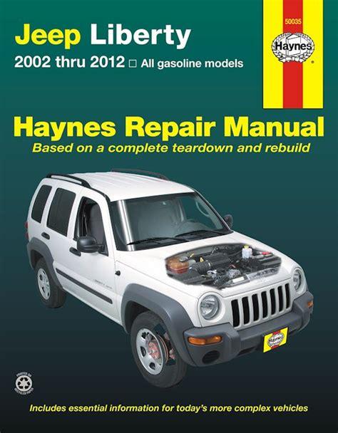 best car repair manuals 2012 jeep liberty navigation system jeep liberty service and repair manual 2002 2012 haynes 50035
