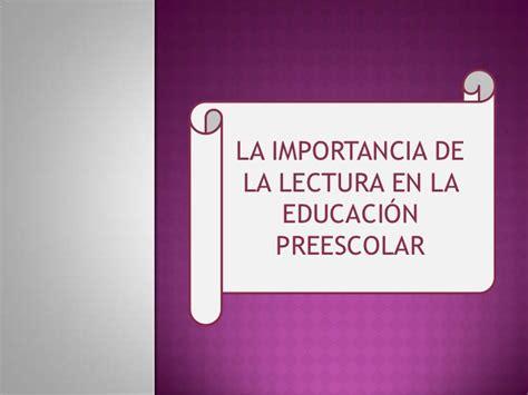 situacion didactica para fomentar la lectura en preescolar la importancia de la lectura en la educaci 243 n preescolar docx